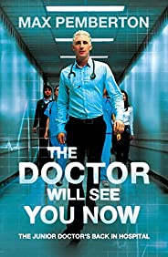 The Doctor Will See You Now: The Junior Doctor's Back in Hosp