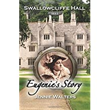 Eugenie's Story: 1893: Volume 4 (Swallowcliffe Hall)