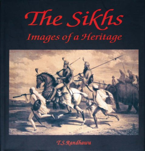 The Sikhs: Images of a Heritage por T.S. Randhawa