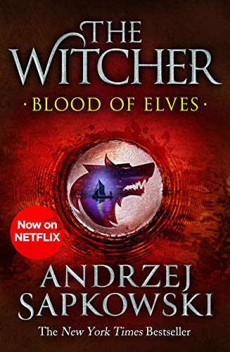 Blood of Elves: Witcher 1 - Now a major Netflix show (The Witcher) (English Edition)