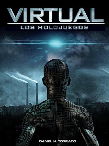 Virtual: Los Holojuegos par Daniel H. Torrado