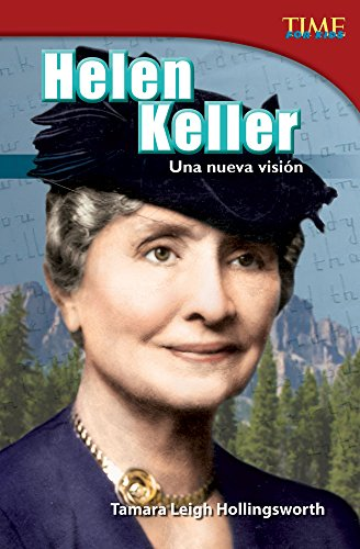 Helen Keller: Una Nueva Vision (Helen Keller: A New Vision) (Spanish Version) (Advanced Plus) (Time for Kids Nonfiction Readers) por Tamara Hollingsworth