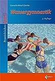 Wassergymnastik (Limpert Praxisbücher Sport)