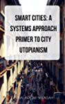 Smart Cities: A systems approach prim...