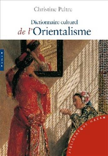 Dictionnaire culturel de l'Orientalisme