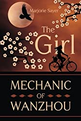 The Girl Mechanic Of Wanzhou by Marjorie Sayer (2013-10-29)