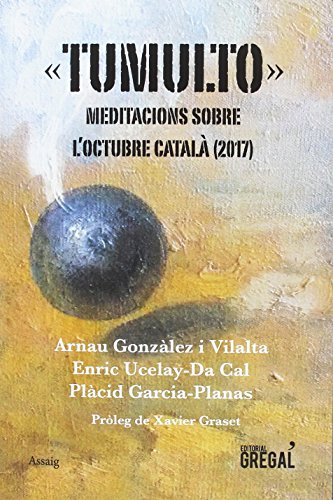 """""""Tumulto"""". Meditacions sobre l'octubre català (2017) (Assaig)"""