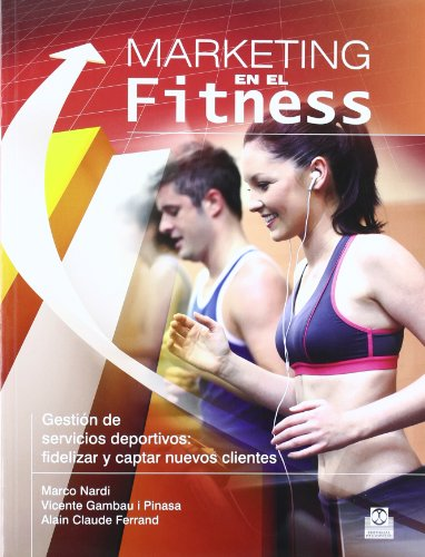 Marketing En El Fitness por Marco Nardi, Vicente Gambau i Pinasa