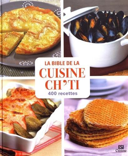 La bible de la cuisine ch'ti : 400 recettes