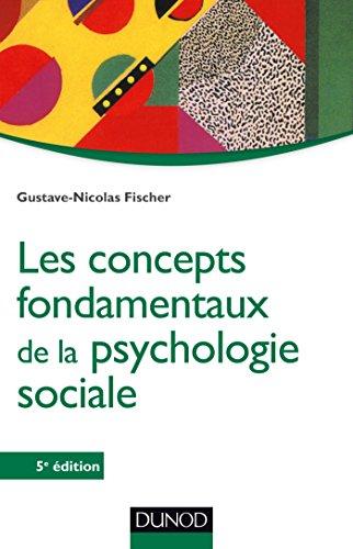 Les concepts fondamentaux de la psychologie sociale - 5e éd