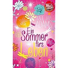 Ein Sommer fürs Leben: Roman