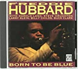 Born To Be Blue' by Freddie Hubbard (1996-02-12)