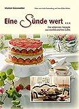 Eine Sünde wert...: Die besten Rezepte aus norddeutschen Cafés