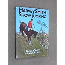Harvey Smith on Show Jumping by Harvey Smith (20-Aug-1984) Hardcover