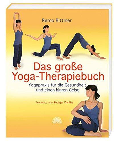 Das große Yoga-Therapiebuch - Yogapraxis für die Gesundheit und einen klaren Geis...