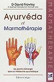 Ayurvéda et marmathérapie : Les points d'énergie dans la médecine ayurvédique