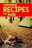 Camping Recipes: Don't Cook Your Kids
