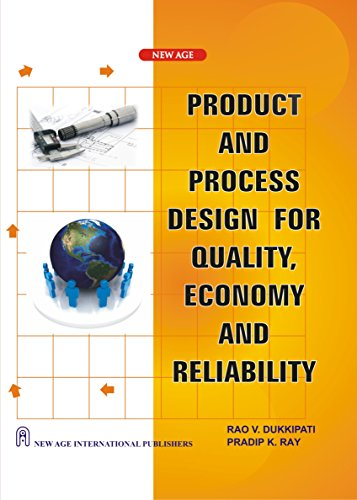 Product and Process Design for Quality, Economy and Reliability