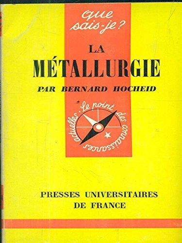 LA METALLURGIE par HOCHEID BERNARD