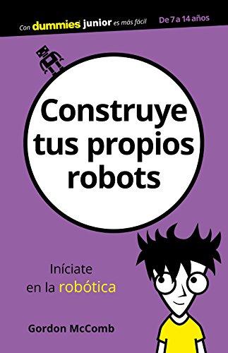 Construye tus propios robots por Gordon McComb