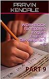 WORKBOOK for Spoken English Fluency Development - 9: PART 9 (WORKBOOK for Spoken English Fluency Development - 1)