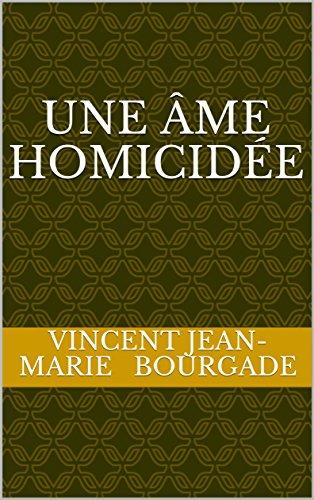 Une âme homicidée par vincent jean-marie   bourgade
