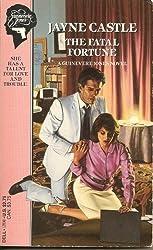The Fatal Fortune (Guinevere Jones) by Jayne Castle (1986-12-05)