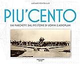 Image de Più cento. SIAI Marchetti. Dal 1915 storie di uomini e aeroplani. Ediz. italiana e ingles