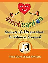 Emoticantos: Canciones infantiles para educar la inteligencia emocional