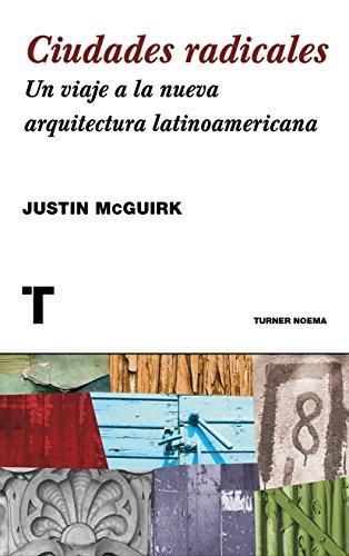 Ciudades radicales: Un viaje a la arquitectura latinoamericana (Noema) (Spanish Edition)