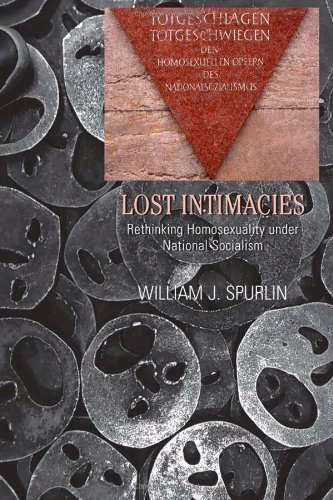 Lost Intimacies: Rethinking Homosexuality under National Socialism (Gender, Sexuality, and Culture) 1st printing edition by Spurlin, William J. (2008) Paperback