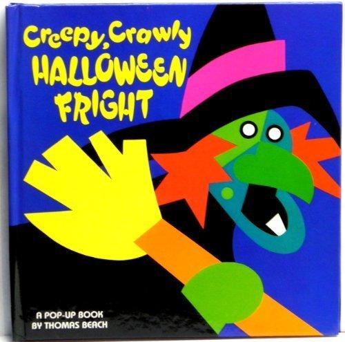 Creepy, Crawly Halloween Fright by Thomas [Robert Sabuda] Beach - Crawly Halloween Creepy
