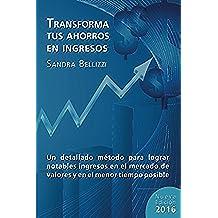 Transforma tus Ahorros en Ingresos: Nueva edición 2016