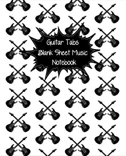Guitar Tabs - Blank Sheet Music Notebook: Guitar Tablature Music Paper Journal For Guitarists