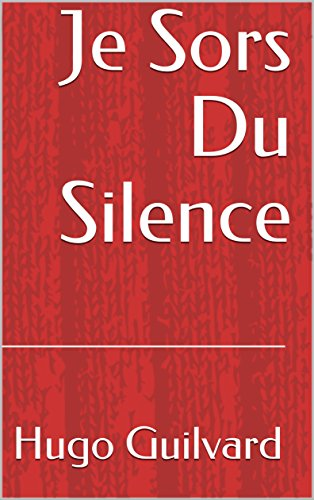 Je Sors Du Silence (French Edition)