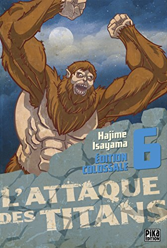 L'attaque des titans, Tome 6 : Edition Colossale par From Pika Edition