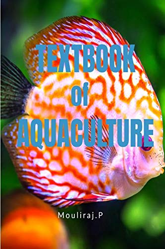 TEXT BOOK OF AQUACULTURE : The only book that you need to lead you to success