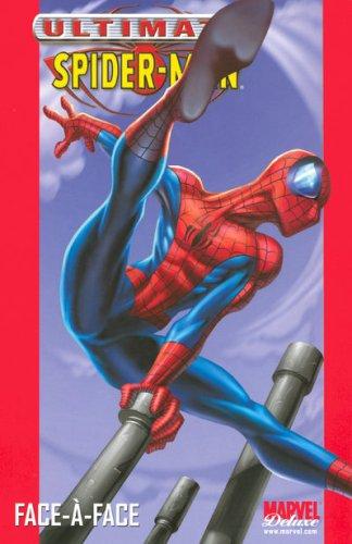 Ultimate Spider-Man, Tome 2 : Face-à-face par Brian Michael Bendis