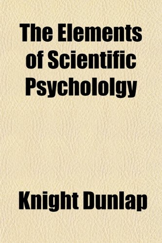 The Elements of Scientific Psychololgy