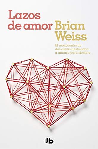 Lazos de amor (B DE BOLSILLO) por Brian Weiss