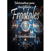 Matemáticas para Bachillerato: Fractales (Spanish Edition)