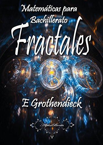Matemáticas para Bachillerato: Fractales por E Grothendieck