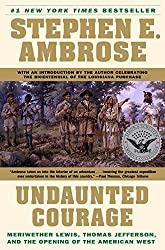 Undaunted Courage: Meriwether Lewis, Thomas Jefferson, and the Opening of the American West by Stephen Ambrose (1997-06-02)