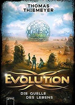 Evolution (3). Die Quelle des Lebens von [Thiemeyer, Thomas]