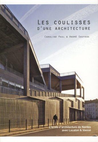 Les coulisses d'une architecture : L'école d'architecture de Nantes avec Lacaton & Vassal