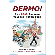 Dermo!: The Real Russian Tolstoy Never Used