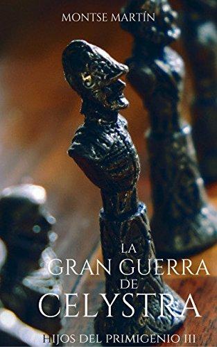 La gran guerra de Celystra (Hijos del Primigenio nº 3) (Spanish Edition)