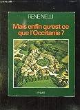 Mais enfin qu'est ce que l'occitanie ? Editions Privat. 1978. (Occitanie, Régionalisme)