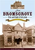 From Bromsgrove to Aston Fields: A Story of Victorian Expansion by Jennie McGregor-Smith (2008-11-06) bei Amazon kaufen