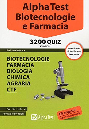 Alpha Test. Biotecnologie e farmacia. 3200 quiz. Con software di simulazione